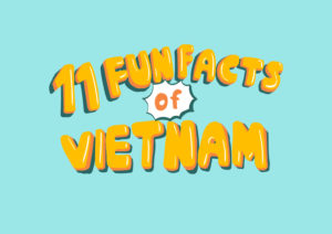 11 Fun Facts of Vietnam you didn't know About! (2020)